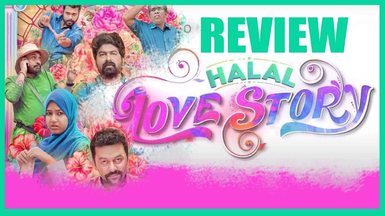 Halal Love Story Review   Malayalam Movie Review