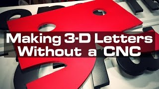 Making Dimensional Letters Without a CNC Router