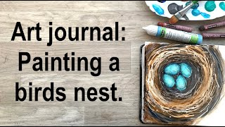 Art journal: painting a birds nest and 'gessoing' pages.