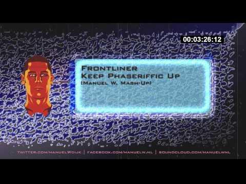 Frontliner   Keep phaseriffic up Manuel W Mash Up mp3