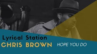 Lyrical Station | Chris Brown. Hope you do (Lyrics)
