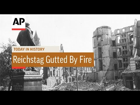 Reichstag Gutted By Fire - 1933 | Today In History | 27 Feb 17