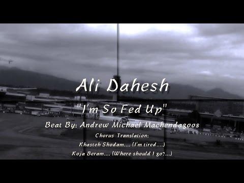 Ali Dahesh - I'm so fed up