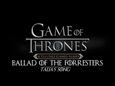 Ballad of the Forresters (Talia's Song) LYRICS - Game of Thrones A Telltale Games Series