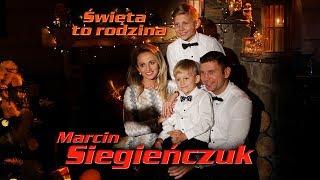 Marcin Siegieńczuk - Święta to rodzina (Official Video)
