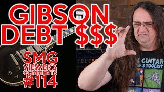 SMG Viewer's Comments #114 -   How to kick out a band member, Gibson debt problem