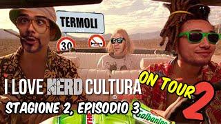 Cos'è successo veramente al Nerd Cultura Tour? - Stagione 2, Terza Puntata