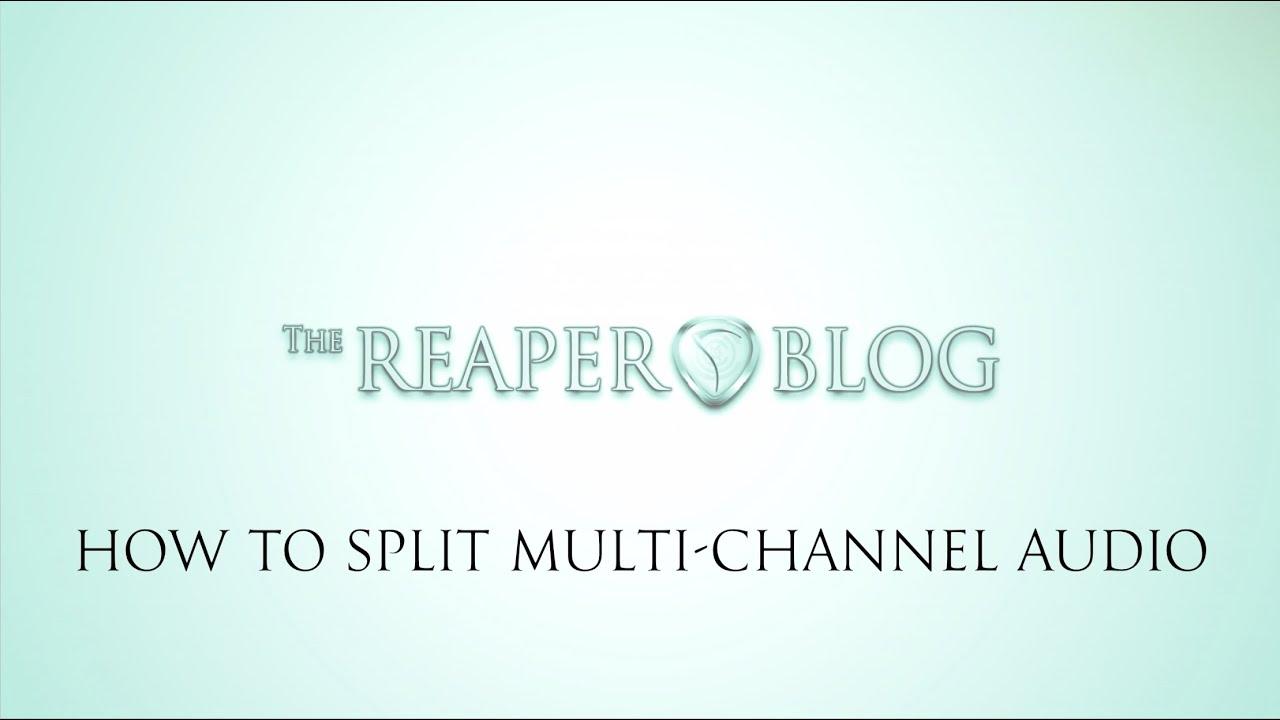 How To Split Multi-Channel Audio in REAPER |