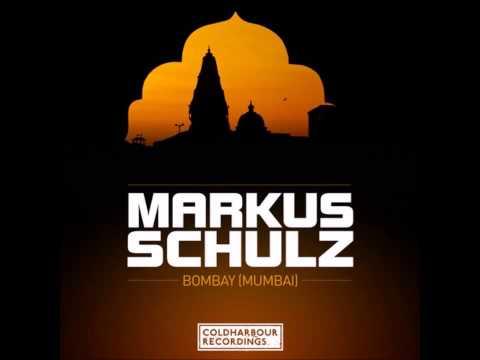 Markus Schulz   Bombay Mumbai Original Mix