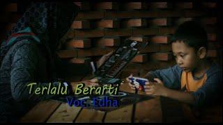 Ari Lasso - Terlalu Berarti I ( Cover by Edha )