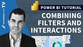 Take Reports And Visuals To Another Level Combining Filters And Interactions In Power BI