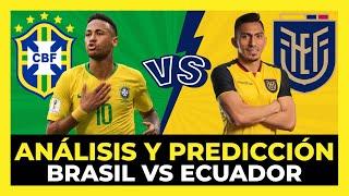 Brasil vs Ecuador, Análisis y Predicción   Eliminatorias sudamericanas Qatar 2022 🇧🇷🇪🇨🏆
