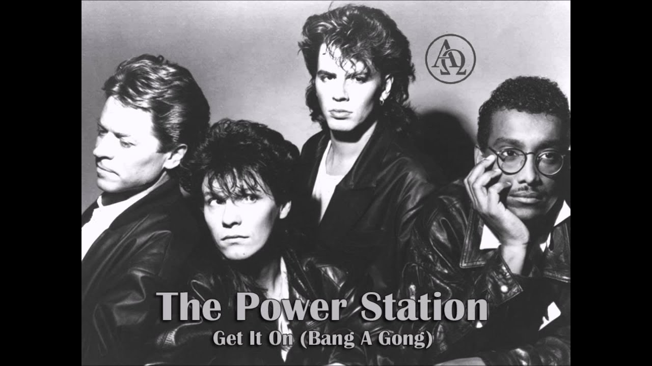 The Power Station ★ Get It On Bang A Gong Audio Only