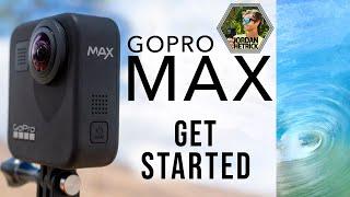 GoPro Max Tutorial: How To Get Started Beginner's Guide