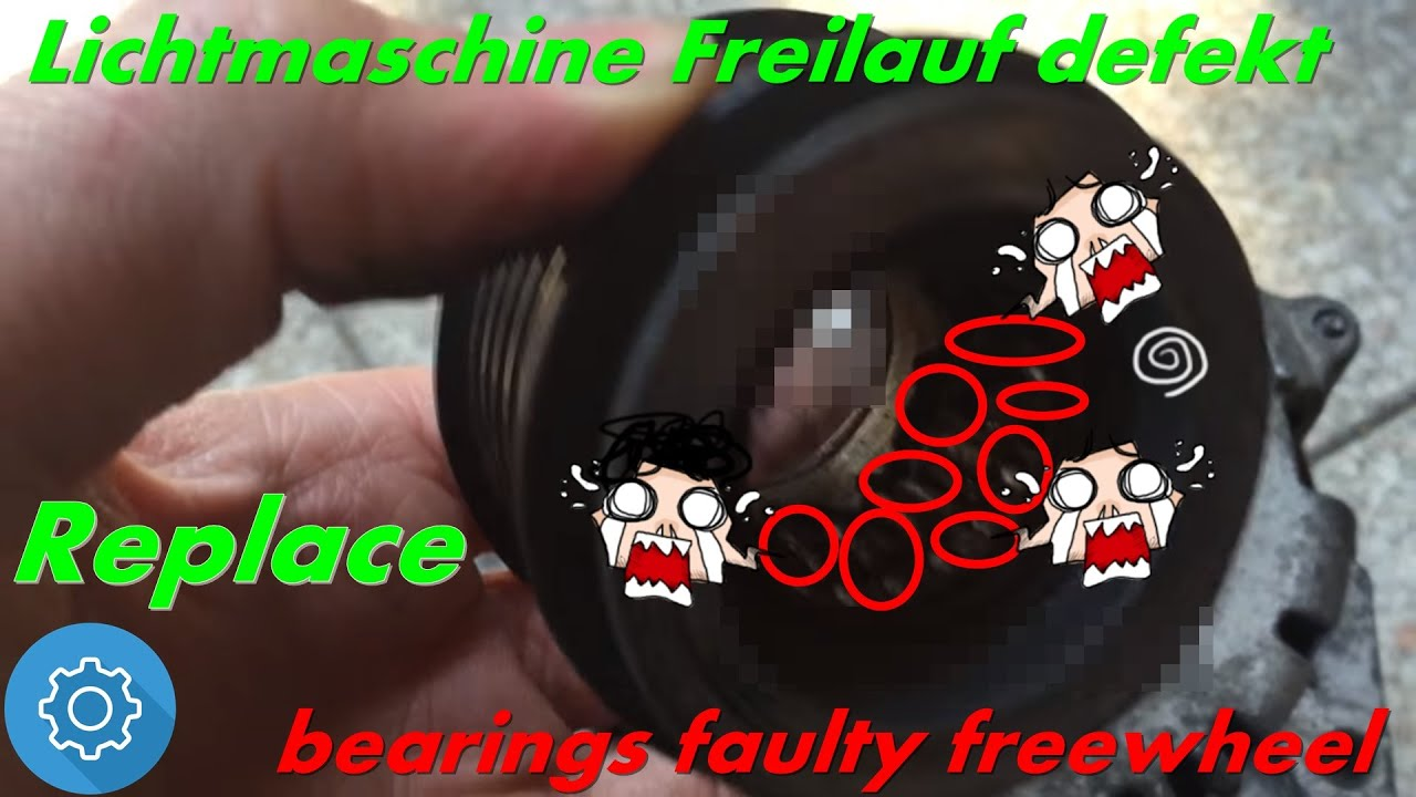 Lichtmaschine Freilauf Defekt Bearings Faulty Freewheel