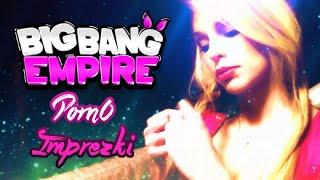★ #5 Big Bang Empire - P0rn0 Imprezki - Noffość :D