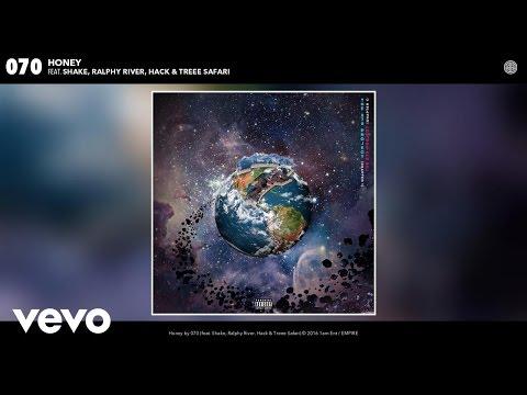 070 - Honey (Audio) ft. Shake, Ralphy River, Hack, Treee Safari
