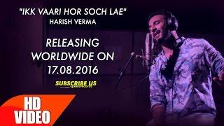Download Hindi Video Songs - Motion Poster | Ikk Vaari Hor Soch Lae | Harish Verma | Releasing 17th August | Speed Records