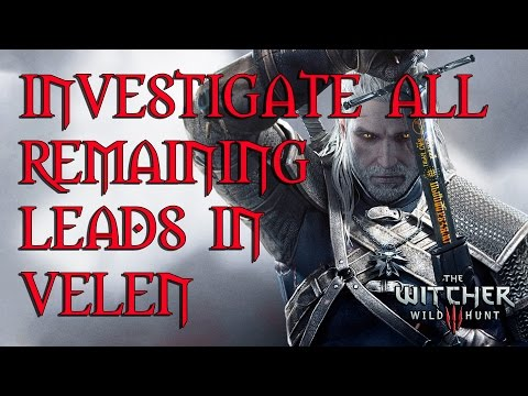 The Witcher 3 Investigate All Remaining Leads In Velen And Find Barons Wife- SOLUTION