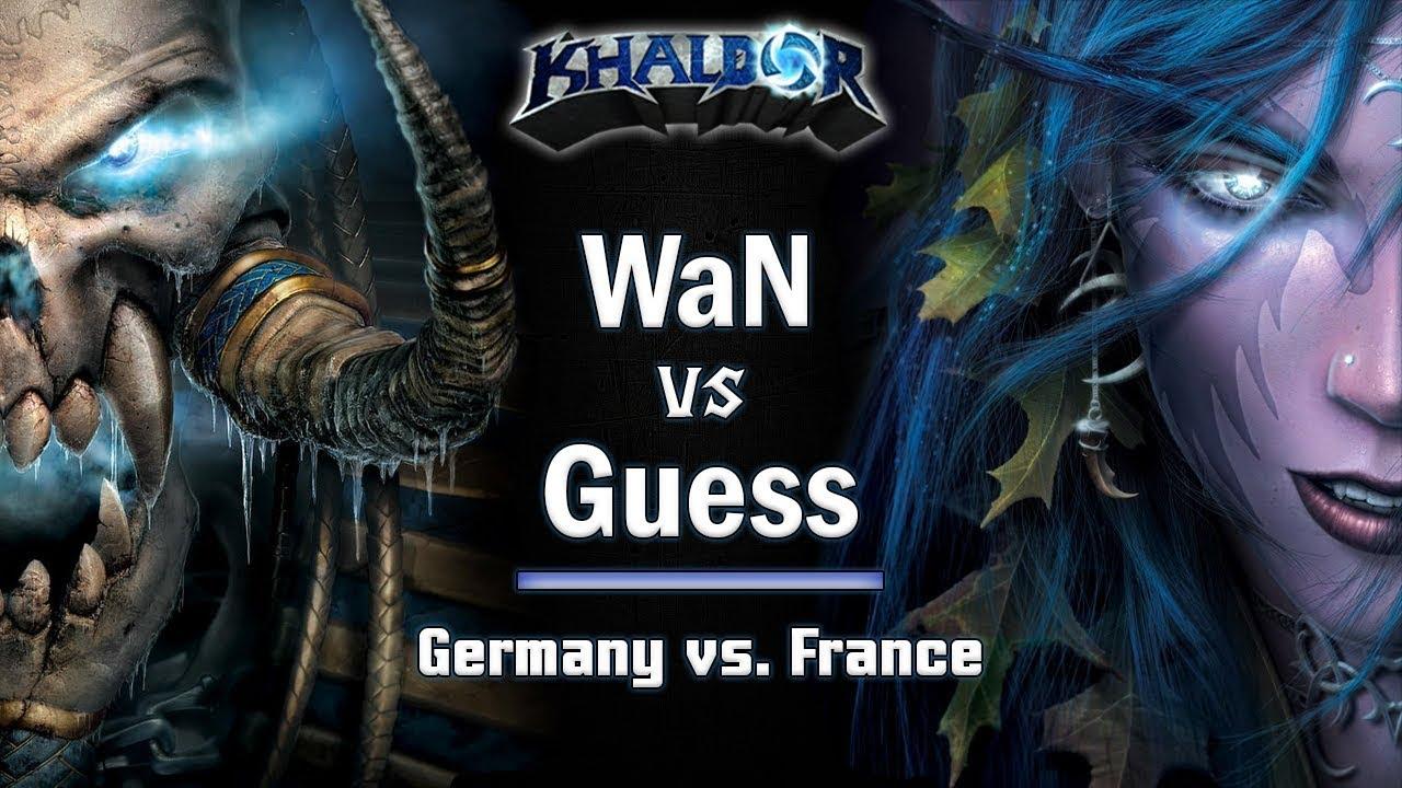 ► WarCraft 3 - WaN (UD) vs. Guess (NE) - Germany vs. France