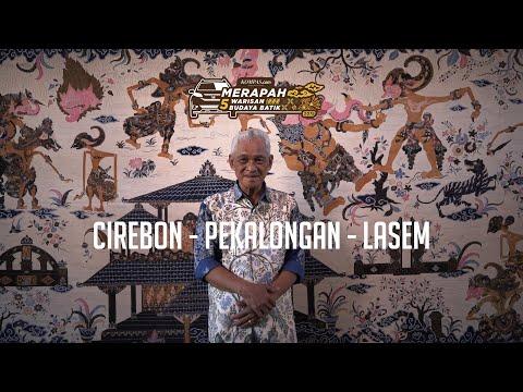 Eps. 1 Merapah Batik: Menelusuri Batik Khas Pesisir (Cirebon, Pekalongan, Lasem)