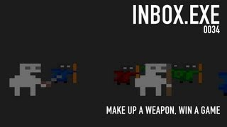 INBOX.EXE 0034: Make Up a Weapon, Win a PC Game