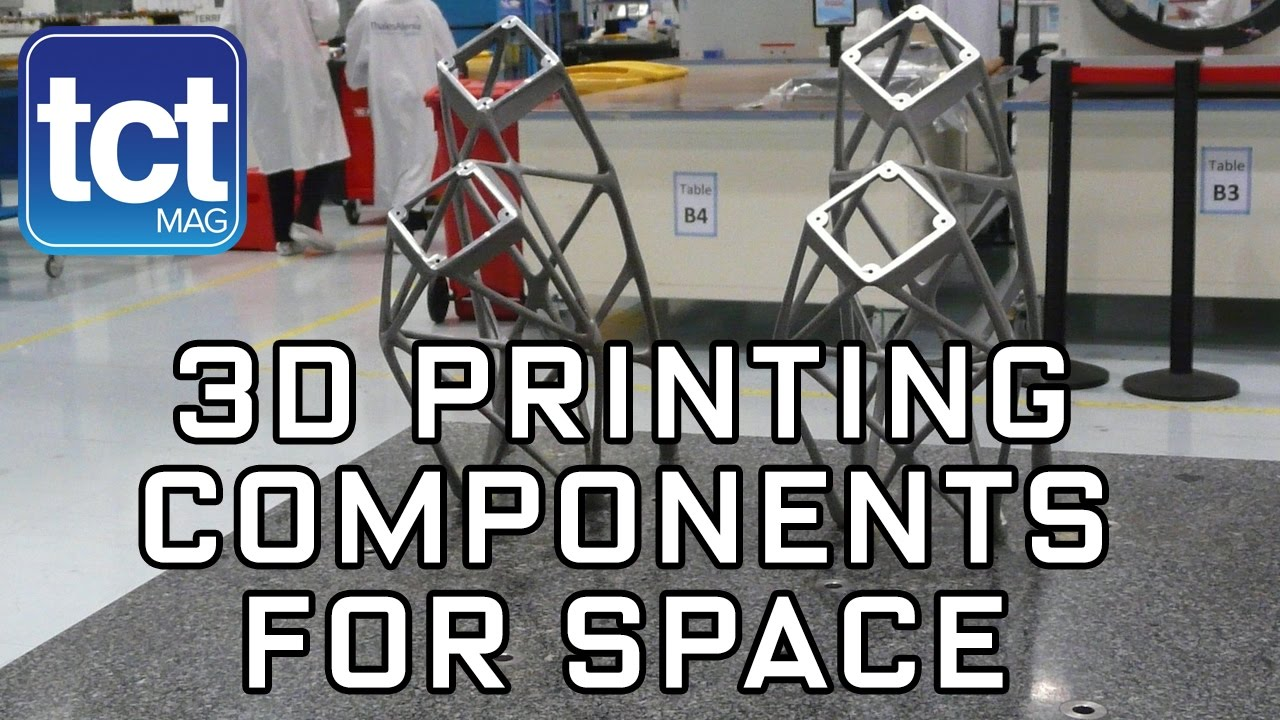 3D Printing Components for Space | Thales | TCT Show