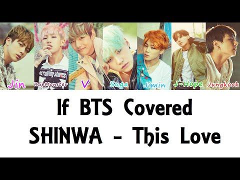 If BTS Covered SHINHWA - This Love