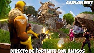 ¡VOLVAMOS A LOS DIRECTOS DE FORTNITE! - SEASON 4 - Carlos Edit