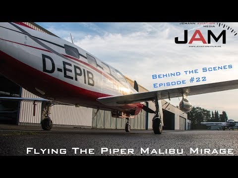 Behind the Scenes - Episode #22 - Flying the Piper Malibu Mirage