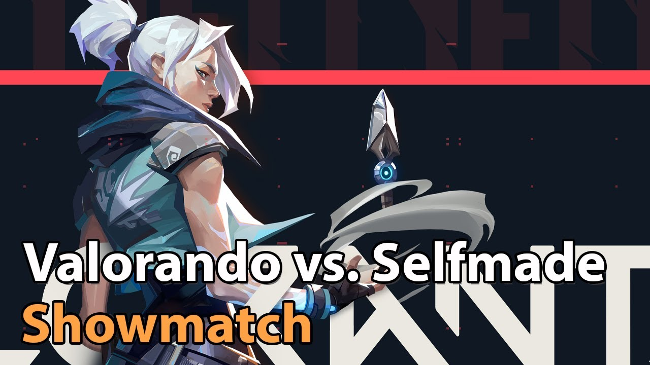 ► Valorant Esports - Showmatch between Valorando & Team Selfmade - Commentary
