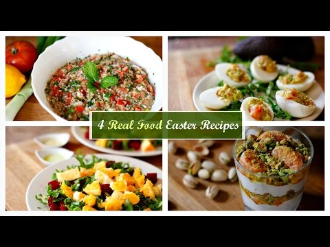4 Easy Real Food Recipes - (My Easter Menu)