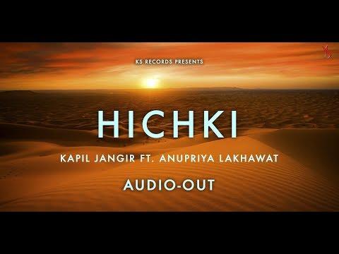 Hichki | Super hit Rajasthani Folk Song | Kapil Jangir Ft. Anupriya Lakhawat