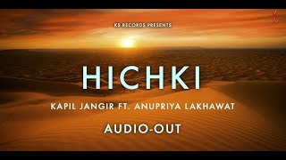 Hichki | Super hit Rajasthani Folk Song | Kapil Jangir Ft. Anupriya Lakhawat