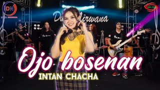 INTAN CHACHA - OJO BOSENAN ( DUTA NIRWANA ) [ OFFICIAL MUSIC VEDIO ]