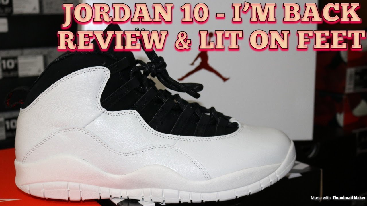 7abe404f863 AIR JORDAN 10 I'M BACK REVIEW & LIT ON FEET!! - YouTube