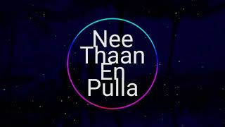 Nee Thaan En Pulla.💖🖤💖