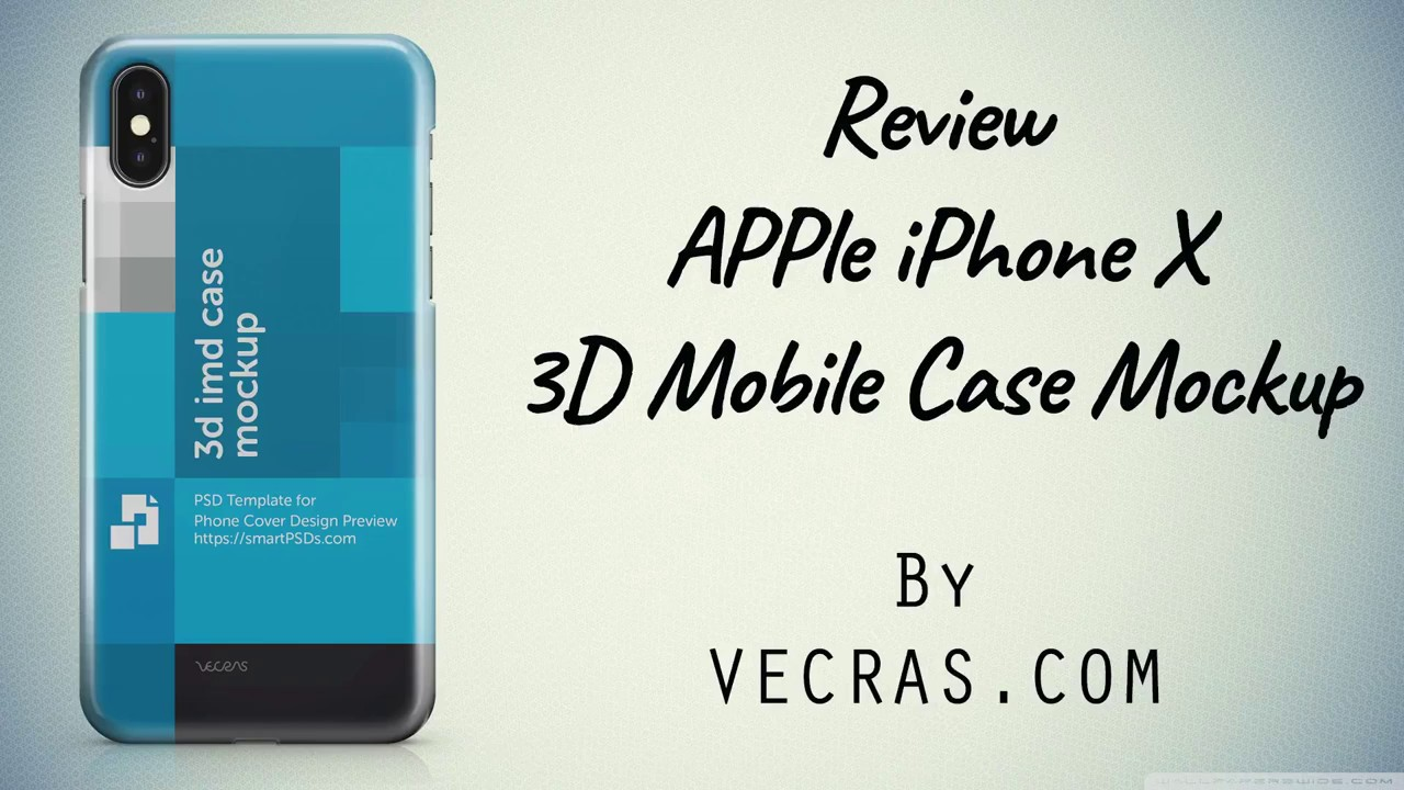 Apple iPhone X – 3D Mobile Case Mockup Review