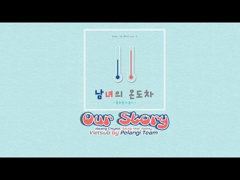 [Vietsub][Audio] Our Story (남녀의 온도차) - Hwang Chiyeol (황치열) , Seulgi (슬기) (feat. Kassy (케이시))
