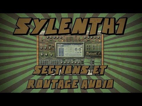 Sylenth1 #2: Sections et routage audio
