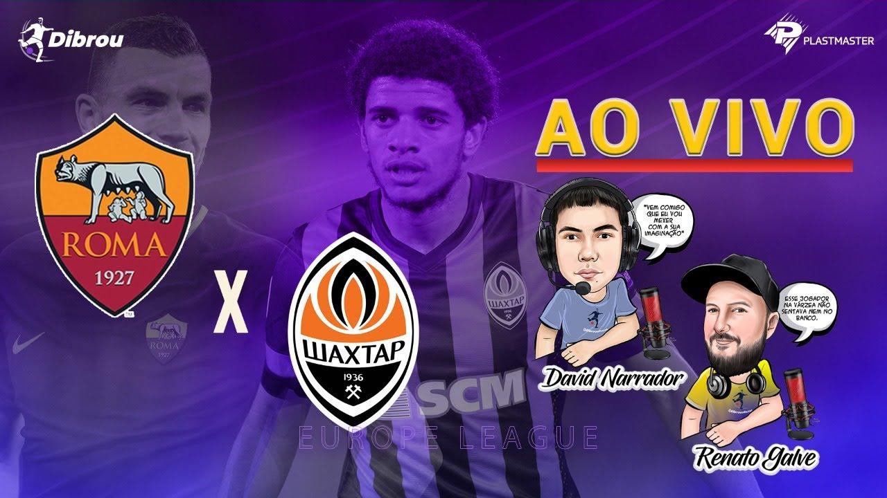 Roma x Shakhtar Donetsk AO VIVO | Liga Europa