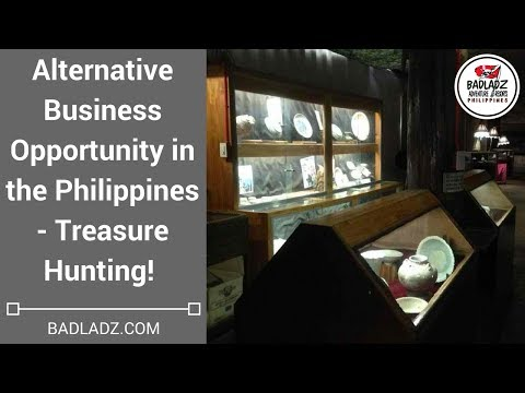 Alternative Business Opportunity in the Philippines - Treasure Hunting!