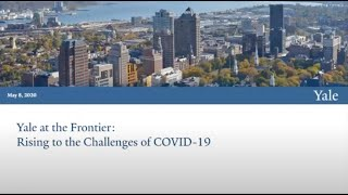 Yale at the Frontier: Rising to the Challenges of COVID-19