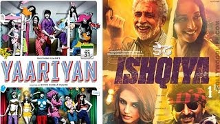 Box Office Collection of Yaariyan and Dedh Ishqiya