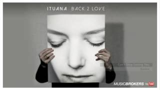 Can´t Stop Lovin You (Phil Collins´s song) - Ituana - Back 2 Love - The New Album 2016