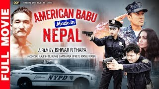 American Babu Made in Nepal || New Nepali Full Movie 2019