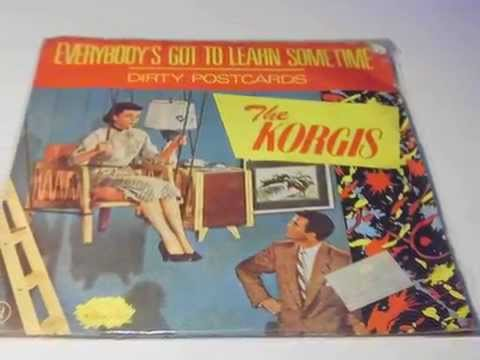 THE KORGIS Everybody's Got To Learn Sometime PLAK RECORD 7