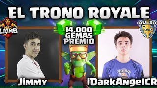 "iDARKANGEL vs JIMMY ""TRONO ROYALE"" - CLASH ROYALE"