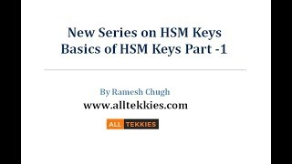 Chapter#12 Basics Of Hsm Keys Part#1- Host Security Module : Card Payment