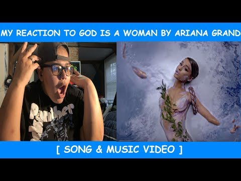 My Reaction To God Is A Woman By Ariana Grande ~ Song &